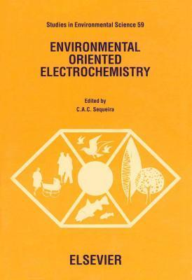Environmental Oriented Electrochemistry  by  C.A.C. Sequeira