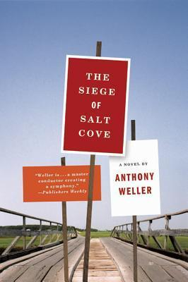 The Siege of Salt Cove: A Novel  by  Anthony Weller