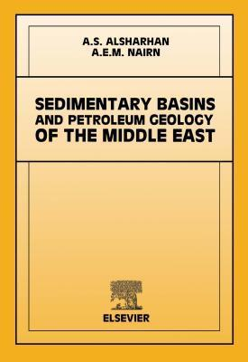 Sedimentary Basins and Petroleum Geology of the Middle East  by  A.S. Alsharhan