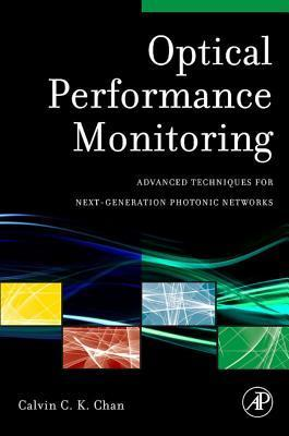 Optical Performance Monitoring: Advanced Techniques for Next-Generation Photonic Networks  by  Calvin Chan