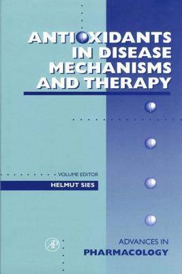 Antioxidants in Disease: Mechanisms and Therapy Helmut Sies