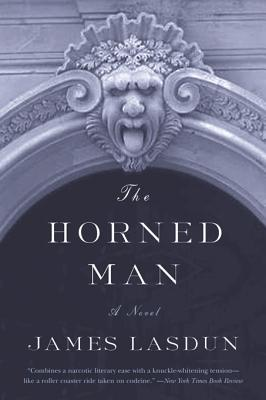 The Horned Man: A Novel James Lasdun