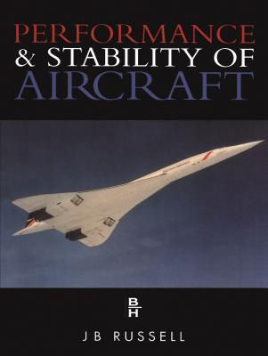 Performance and Stability of Aircraft  by  J B Russell