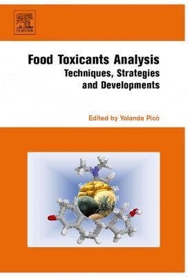 Food Toxicants Analysis: Techniques, Strategies and Developments  by  Yolanda Picó
