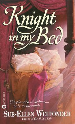Knight in My Bed (MacLean, #1)  by  Sue-Ellen Welfonder