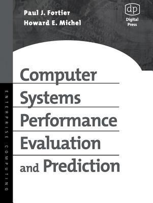 Computer Systems Performance Evaluation and Prediction  by  C.R. Adams