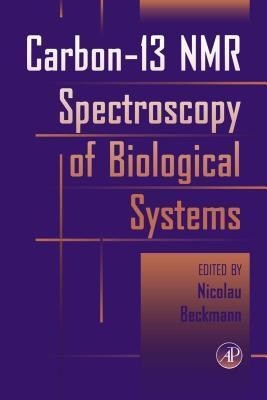 Carbon-13 NMR Spectroscopy of Biological Systems  by  NICOLAU BECKMANN