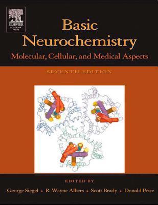 Basic Neurochemistry: Molecular, Cellular and Medical Aspects George J. Siegel