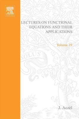 Lectures on Functional Equations and Their Applications  by  Aczel