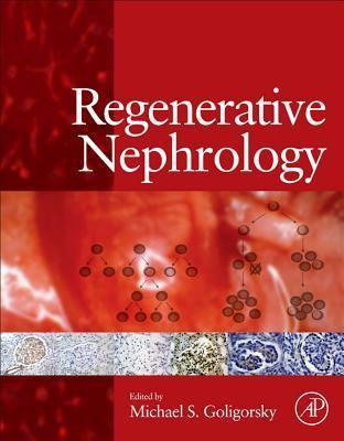 Regenerative Nephrology Michael S. Goligorsky