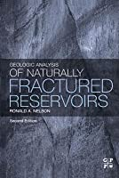 Geologic Analysis of Naturally Fractured Reservoirs Ronald A. Nelson