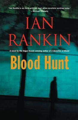 Blood Hunt: A Novel  by  Ian Rankin