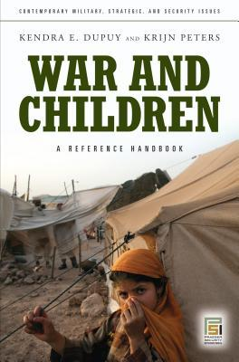 War and Children: A Reference Handbook: A Reference Handbook  by  Kendra E. Dupuy