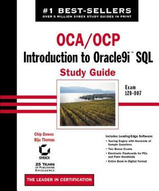 Oca / Ocp: Introduction to Oracle9i SQL Study Guide: Exam 1z0-007  by  Chip Dawes