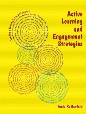 Active Learning and Engagement Strategies: The Just Ask 2012 Collection Paula Rutherford