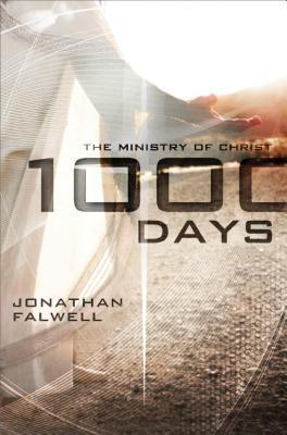 1000 Days: The Ministry of Christ  by  Jonathan Falwell