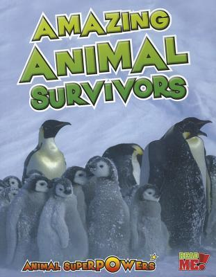 Amazing Animal Survivors  by  John  Townsend