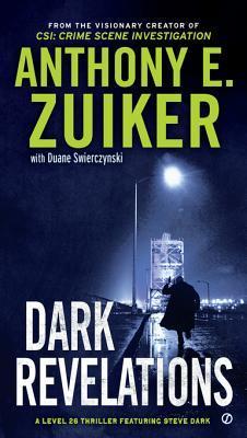 Dark Revelations: A Level 26 Thriller Featuring Steve Dark  by  Anthony E. Zuiker