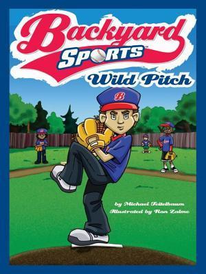 Wild Pitch (Backyard Sports, #1) Michael Teitelbaum