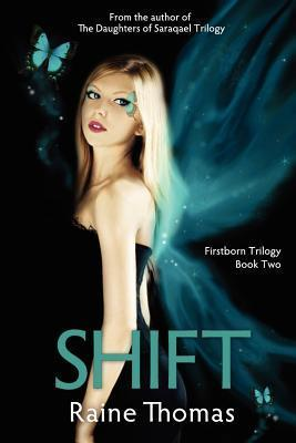 Shift (Firstborn Trilogy, #2)  by  Raine Thomas