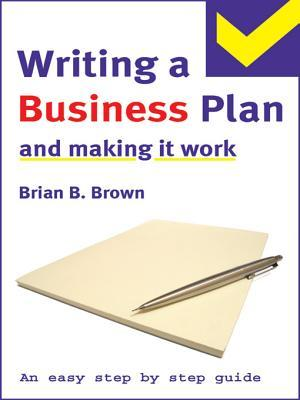 The Easy Step Step Guide to Better Budgeting for Your Business by Brian B. Brown