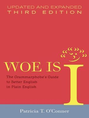 Woe Is I  by  Patricia T. OConnor