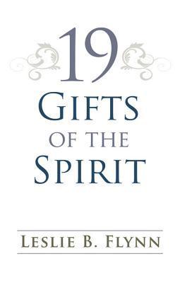 19 Gifts of the Spirit Leslie B. Flynn