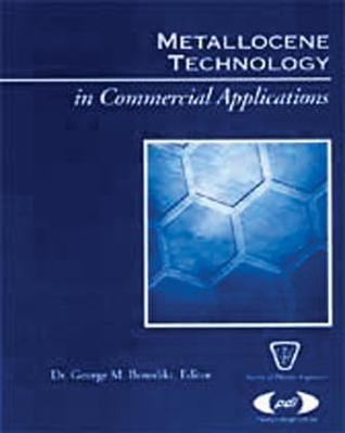 Metallocene Technology in Commercial Applications George Benedikt