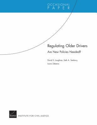 Regulating Older Drivers: Are New Policies Needed? Rand Institute for Civil Justice: Occasional Paper David S. Loughran