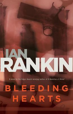 Bleeding Hearts: A Novel  by  Ian Rankin