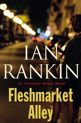 Fleshmarket Alley: An Inspector Rebus Novel  by  Ian Rankin