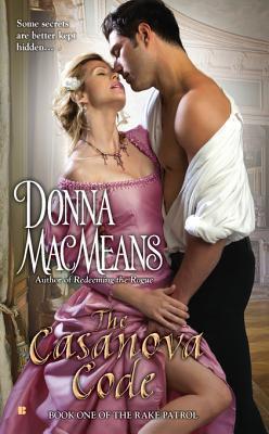 The Casanova Code: Book One of the Rake Patrol Donna MacMeans
