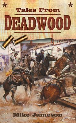 Tales from Deadwood #1 Mike Jameson