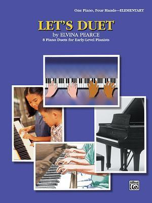Lets Duet: 8 Piano Duets for Early-Level Pianists Elvina Pearce