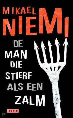 De man die stierf als een zalm  by  Mikael Niemi