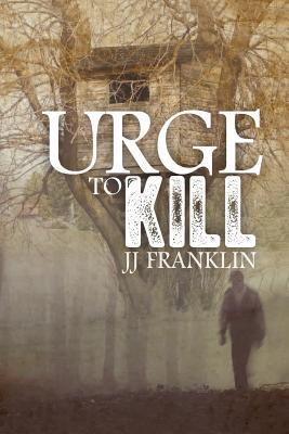 Urge to Kill  by  J.J. Franklin