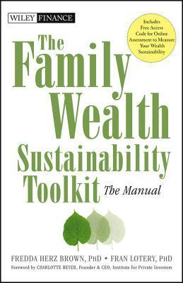 The Family Wealth Sustainability Toolkit: The Manual  by  Fredda Herz Brown