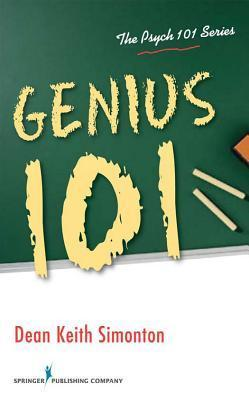 Genius 101. the Psych 101 Series.  by  Dean Keith Simonton