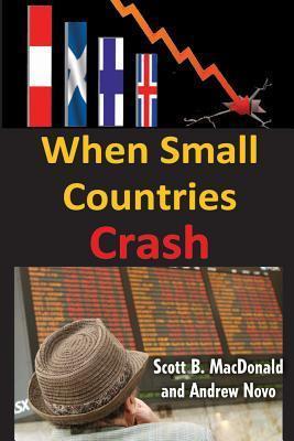 When Small Countries Crash Scott B. MacDonald