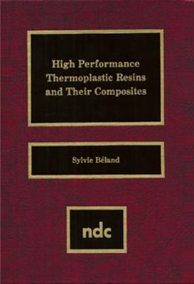 High Performance Thermoplastic Resins and Their Composites Sylvie Beland