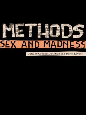 Methods, Sex and Madness  by  Derek Layder