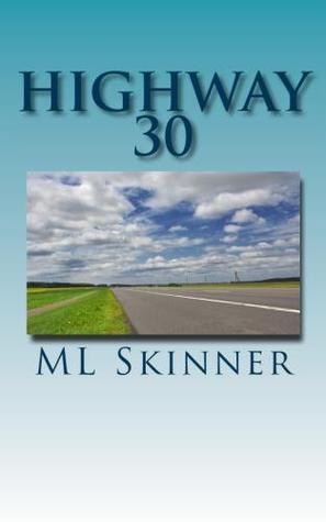 Highway 30  by  M.L.  Skinner
