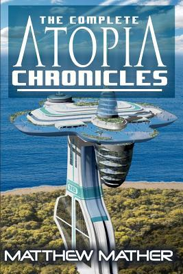 Complete Atopia Chronicles Matthew Mather