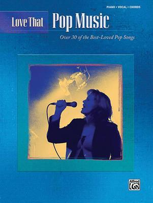 Love That Pop Music  by  Alfred A. Knopf Publishing Company, Inc.