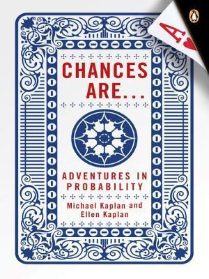 Chances Are: Adventures in Probability Michael Kaplan