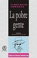 La pobre gente  by  Florencio Sánchez