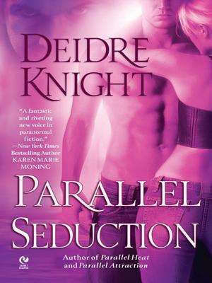 Parallel Seduction Deidre Knight