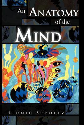 An Anatomy of the Mind  by  Leonid Sobolev