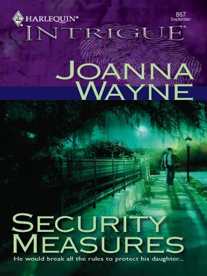 Security Measures (Harlequin Intrigue #867)  by  Joanna Wayne