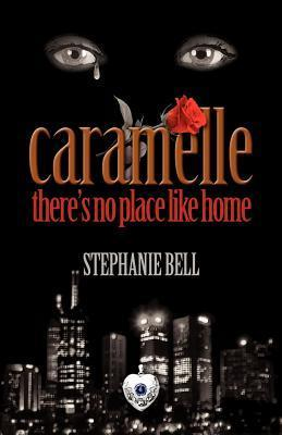 Caramelle: Theres No Place Like Home  by  Stephanie  Bell